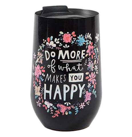 "A black wine tumbler with the phrase ""Do More Of What Makes You Happy"" in white lettering surrounded by pastel colored flowers"