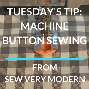 Tuesday's Tip - Machine Button Sewing