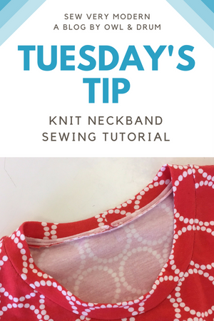 Tuesday's Tip - Knit Neckband Sewing Tutorial