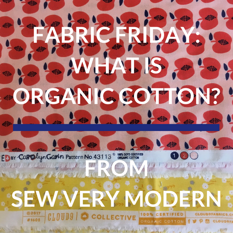 FABRIC FRIDAY what is organic cotton sew very modern owl & drum's blog