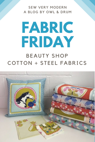 Fabric Friday Beauty Shop by Melody Miller and Sarah Watts for Cotton + Steel Fabrics Sew Very Modern an Owl & Drum blog