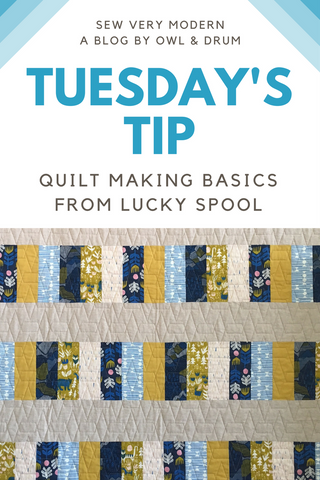 tuesday's tip quilt making basics from lucky spool sew very modern owl and drum