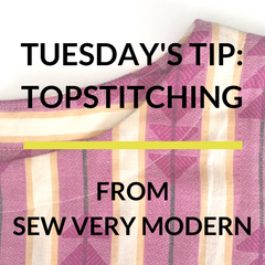 tuesday's tip topstitching from sew very modern