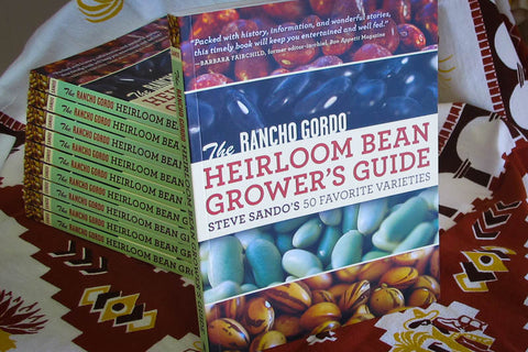 Book: The Rancho Gordo Heirloom Bean Growers Guide by Steve Sando