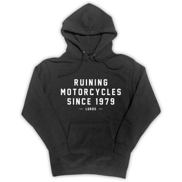 Ruining Motorcycles Pullover Hoodie **LIMITED STOCK**