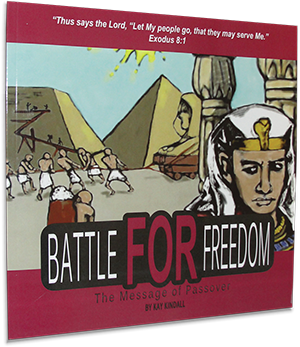 Battle for Freedom: The Message of Passover