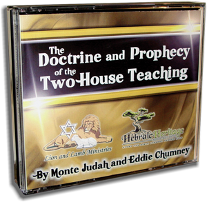 The Doctrine and Prophecy of the Two House Teaching