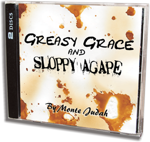 Greasy Grace and Sloppy Agape