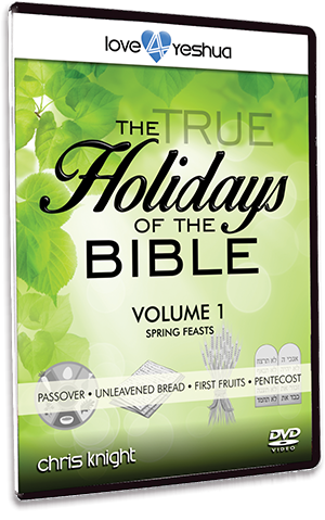 The True Holidays of the Bible Vol 1: Spring Feasts