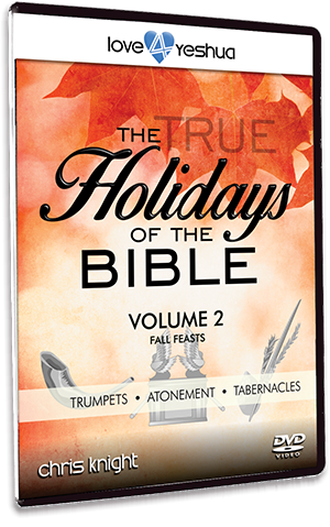 The True Holidays of the Bible Vol 2: Fall Feasts