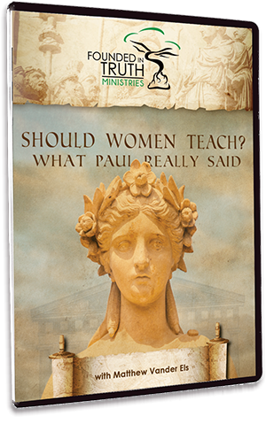 Should Women Teach? What Paul Really Said DVD