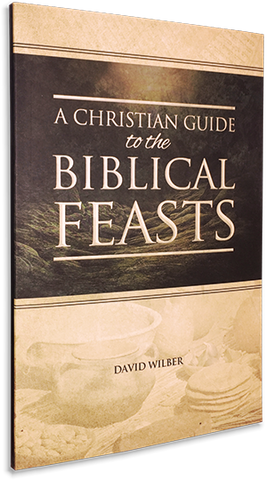 A Christian Guide to the Biblical Feasts