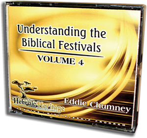 Understanding the Biblical Festivals VOL 4
