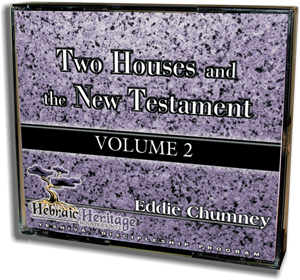 Two Houses and the New Testament VOL 2