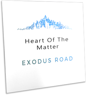 Heart of the Matter - By Exodus Road Band