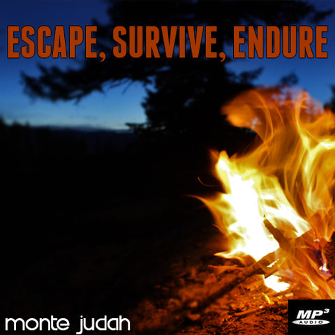 Escape, Survive, Endure Part 4  (Digital Download MP3)