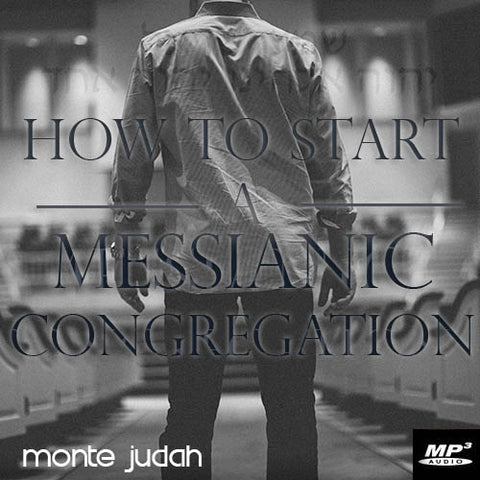 How to Start a Messianic Congregation Part 1  (Digital Download MP3)