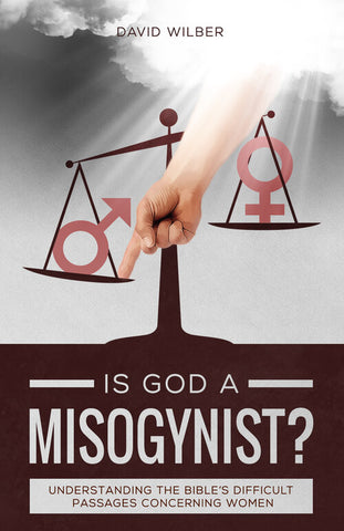 Is God a Misogynist? by David Wilber