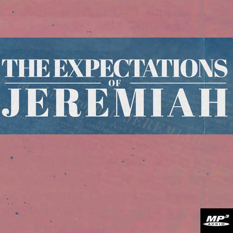 The Expectations of Jeremiah - (Digital Download Audio Only)