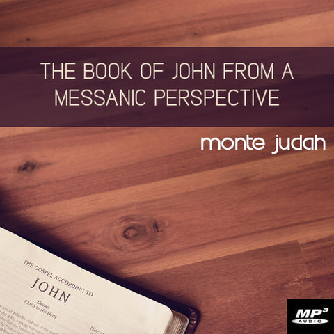 The Book of John From a Messianic Perspective  (Digital Download MP3)