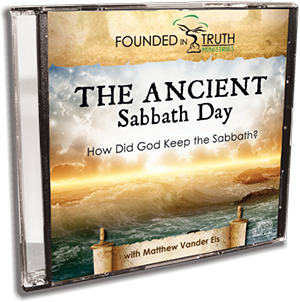 The Ancient Sabbath Day: How Did God Keep the Sabbath? - CD