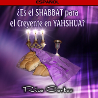 Is the Shabbat for Belivers in Yahshua? (Spanish)