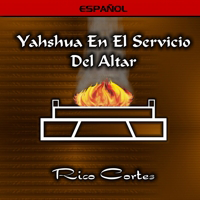 Yahshua in the Altar Service (Spanish)