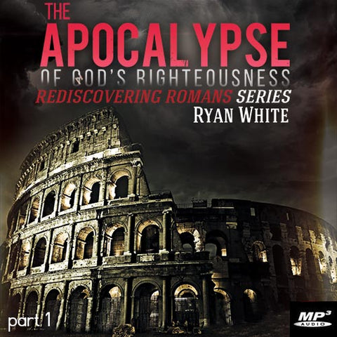 The Apocalypse of God's Righteousness Part 1  (Digital Download MP3)