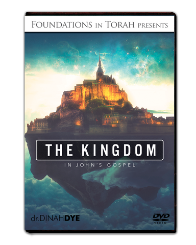 The Kingdom in John's Gospel by Dr. Dinah Dye