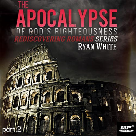 The Apocalypse of God's Righteousness Part 2  (Digital Download MP3)
