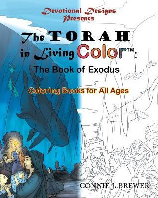 The Torah in Living Color - Exodus