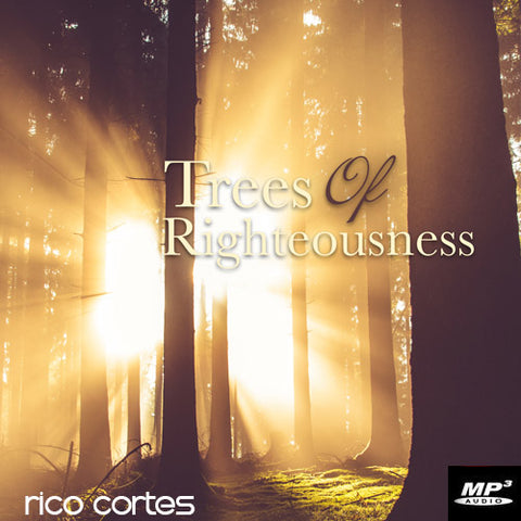 Trees of Righteousness Part 2 (Digital Download MP3)