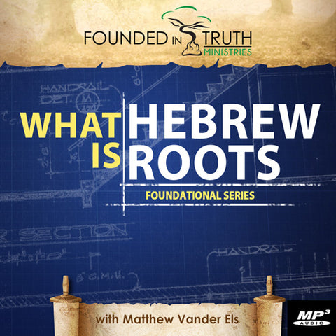 What is Hebrew Roots (Digital Download MP3)