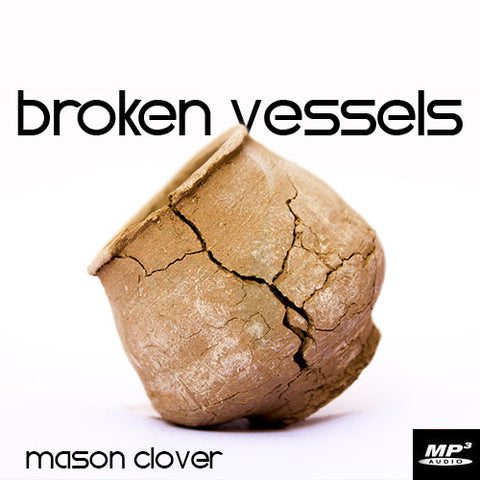 Broken Vessels (Digital Download Teaching)