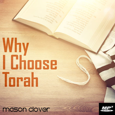 Why I Choose Torah (Digital Download Teaching)