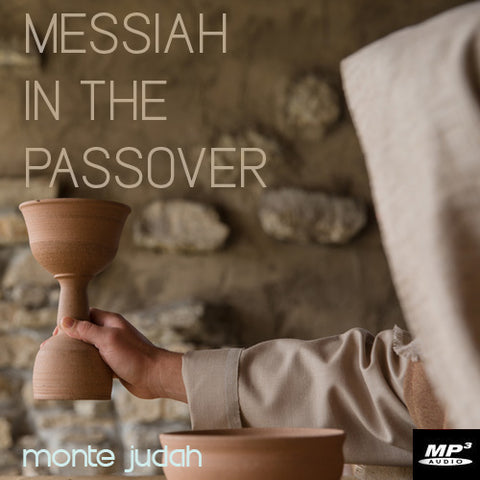 Messiah in the Passover Part 1  (Digital Download MP3)