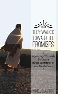 They Walked Toward the Promises