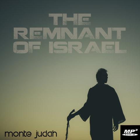 The Remnant of Israel Part 2  (Digital Download MP3)