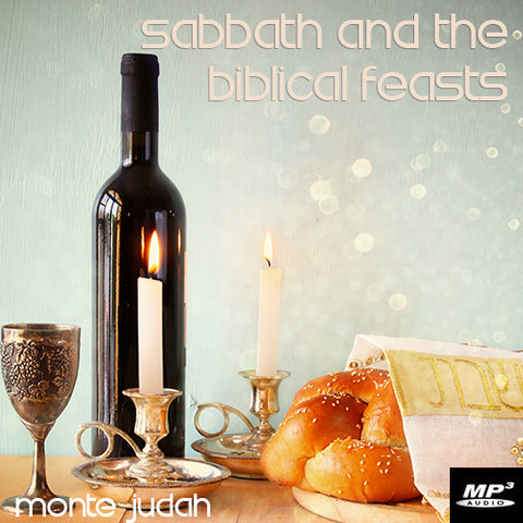 Sabbath and the Biblical Feasts Part 1  (Digital Download MP3)