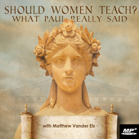 Should Women Teach? (Digital Download MP3)