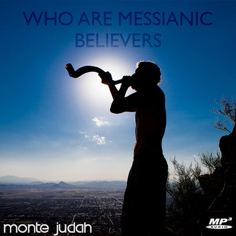 Who Are Messianic Believers Part 1  (Digital Download MP3)