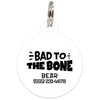 White Bad to the Bone Funny Dog ID Tag