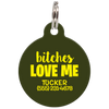 Military Bitches Love Me Funny Pet ID Tag