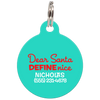 Aqua Dear Santa Define Nice Funny Dog ID Tag for Pets