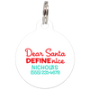 White Dear Santa Define Nice Funny Dog ID Tag for Pets
