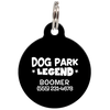 Black Dog Park Legend Funny Dog ID Tag for Pets
