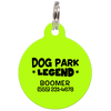 Lime Dog Park Legend Funny Dog ID Tag for Pets