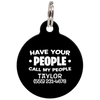 Black Have Your People Call My People Funny Dog ID Tag for Pets