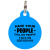 Blue Have Your People Call My People Funny Dog ID Tag for Pets