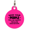 Fuchsia Have Your People Call My People Funny Dog ID Tag for Pets